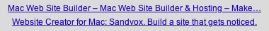 'Mac Web Site Builder — Mac Web Site Builder & Hosting — Make...' vs. 'Website Creator for Mac: Sandvox. Build a site that gets noticed.'